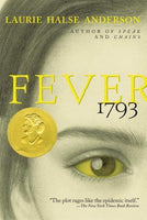 Fever 1793, by Laurie Halse Anderson