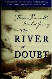 The River of Doubt: Theodore Roosevelt's Darkest Journey, by Candace Millard