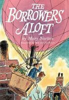The Borrowers Aloft, by Mary Norton