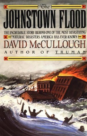 The Johnstown Flood, by David McCollough