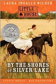 By the Shores of Silver Lake, by Laura Ingalls Wilder