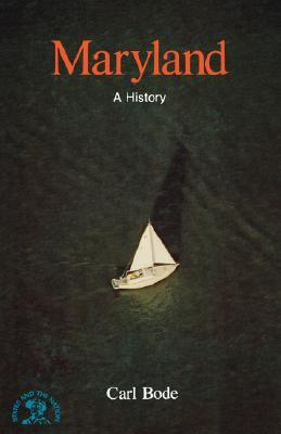 Maryland: A History, by Carl Bode
