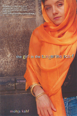 The Girl in the Tangerine Scarf, by Mohja Kahf