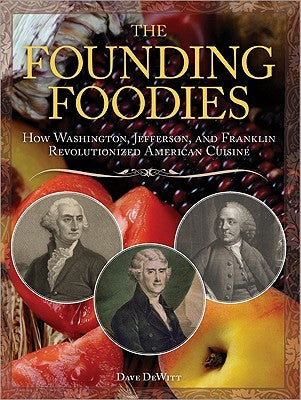 Founding Foodies, by Dave Dewitt