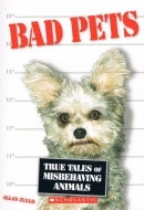Bad Pets: True Tales of Misbehaving Animals, by Alan Zullo