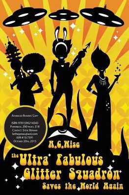 The Ultra Fabulous Glitter Squadron Saves the World Again, by A. C. Wise