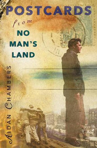 Postcards From No Man's Land, by Aidan Chambers