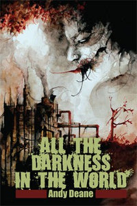 All The Darkness in the World, by Andy Deane