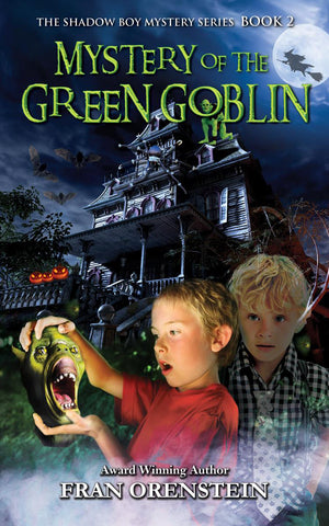 Mystery of the Green Goblin, by Fran Orenstein