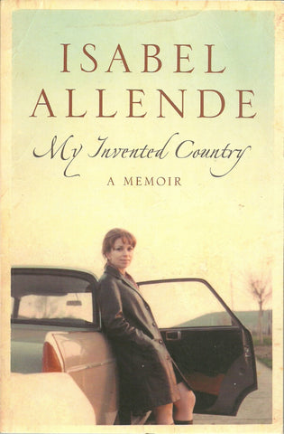 My Invented Country, by Isabel Allende