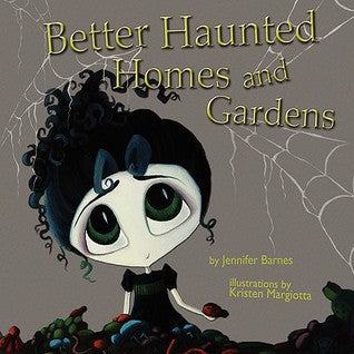Better Haunted Homes and Gardens, by Jennifer Barnes
