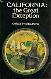 California: The Great Exception, by Carey McWilliams