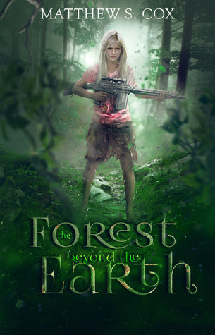 The Forest Beyond the Earth, by Matthew S. Cox