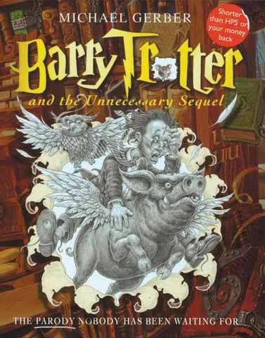 Barry Trotter and the Unnecessary Sequel, by Michael Gerber