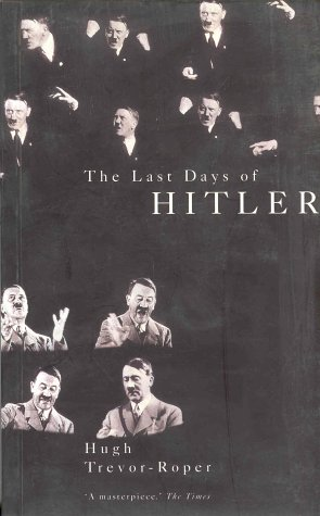 The Last Days of Hitler, by Hugh Trevor-Roper