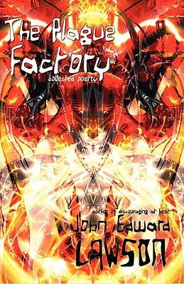 The Plague Factory, by John Edward Lawson