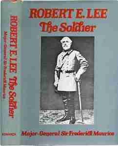 Robert E. Lee: The Soldier, by Major-General Sir Frederick Maurice