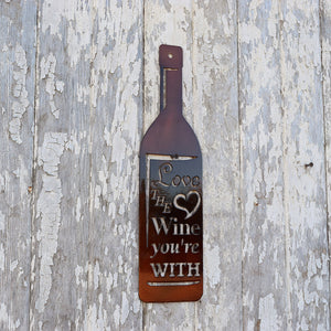 "laser cut metal art wine bottle with the words, ""Love the Wine You're With"""