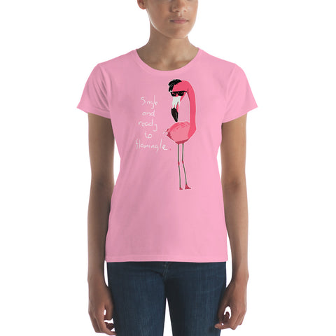 "Women's ""Single And Ready To Flamingle"" short sleeve t-shirt pink"
