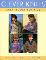 Clever Knits: 15 Great Looks for Kids