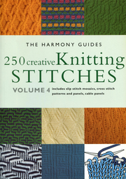 Harmony Guides - 250 Creative Knitting Stitches Volume 4