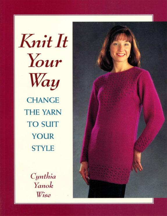 Knit it your way By Cynthia Wise