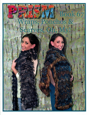 Prism Book 67 - Wraps, Ponchos & Scarves, Oh, My!