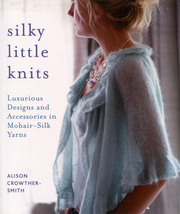 Silky Little Knits by Alison Crowther-Smith