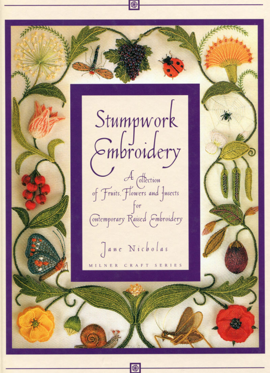 Stumpwork Embroidery Designs and Projects by Jane Nicholas