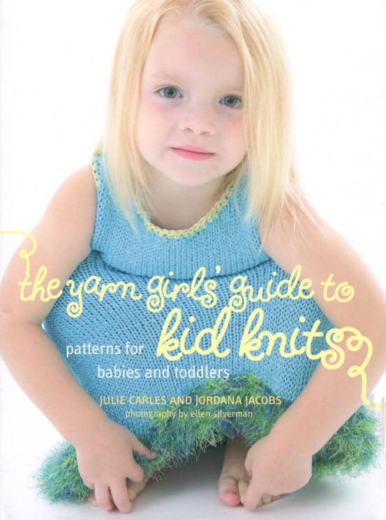 Yarn Girls' Guide to Kid Knits