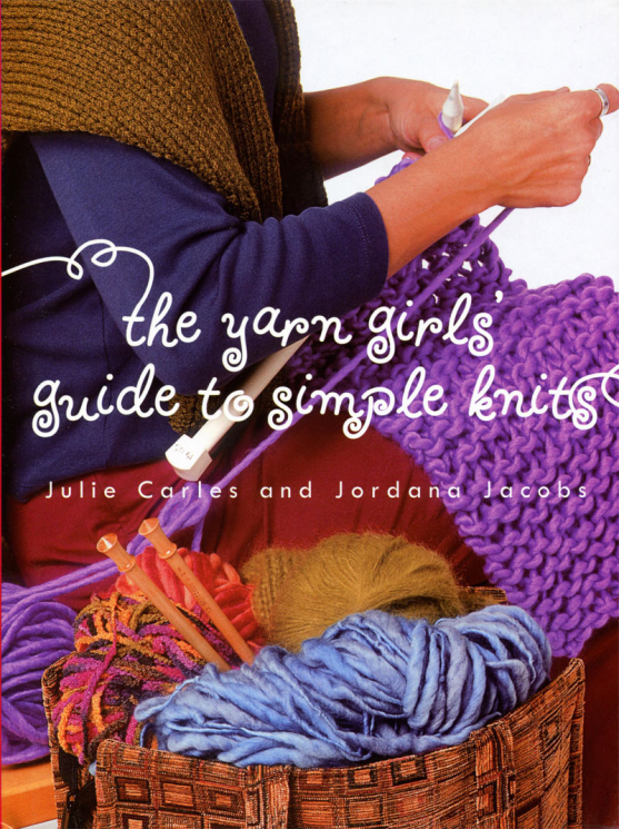 Yarn Girls' Guide to Simple Knits