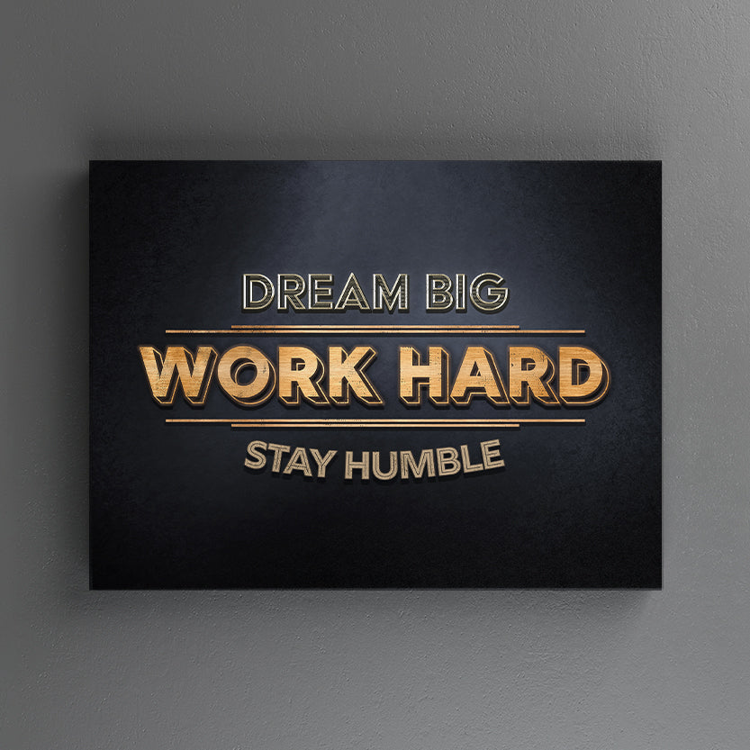 Dream Big. Work Hard. Stay Humble.