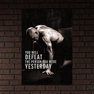 Defeat Your Yesterday - Matte Poster