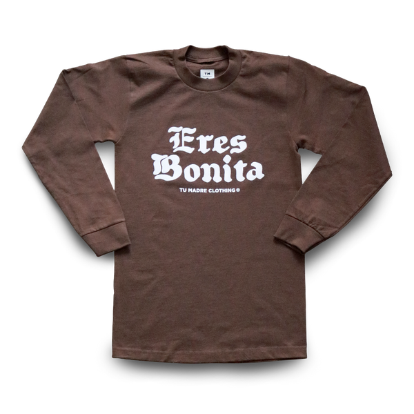 TM® Eres Bonita pt.2 Long Sleeve - DARK CHOCOLATE