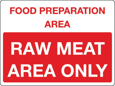 Food preperation area Raw meat area only sign