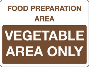 Food preparation area Vegetable area only sign