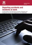 Reporting Accidents And Incidents At Work, INDG453