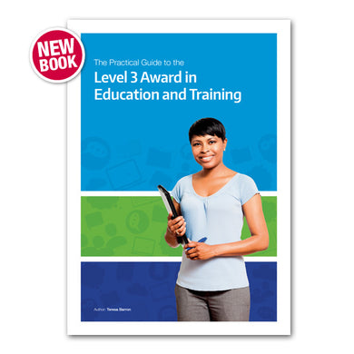 The Practical Guide to the Level 3 Award in Education and Training Book