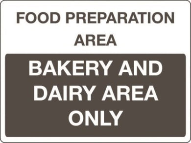 Food preparation area Bakery & dairy area only sign