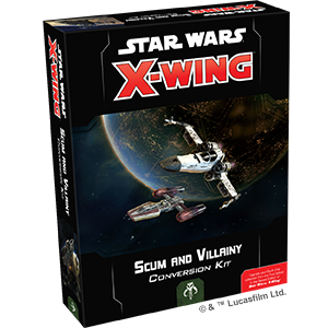 Star Wars X-Wing 2nd Ed Scum and Villainy Conversion Kit