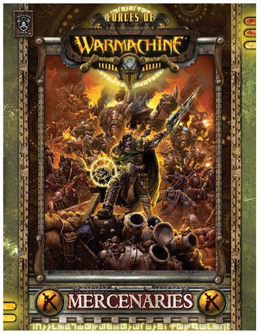 Warmachine Mercenaries - Forces of Mercenaries Softcover Book
