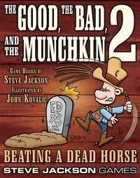 The Good, The Bad And The Munchkin 2 Beating A Dead Horse