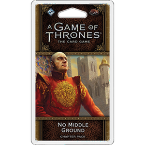 A Game Of Thrones LCG - No Middle Ground Chapter Pack