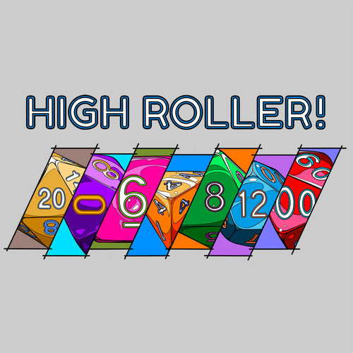 T-shirt, dice design by ramstar games - High Roller, D4, D6, D8, D10, D12, D20, D100