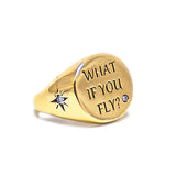 """what if you fly?"" Ring"