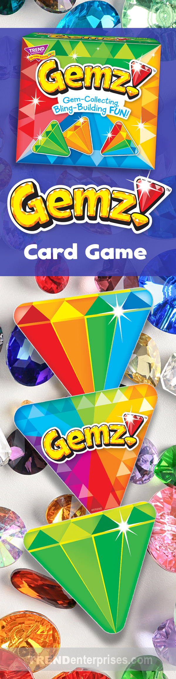 Gemz!™ fun family card game for all ages! Get ready for gem-collecting, bling-building FUN! Draw, swap, and switch out cards to watch your gem take shape. Match all six sides to win!