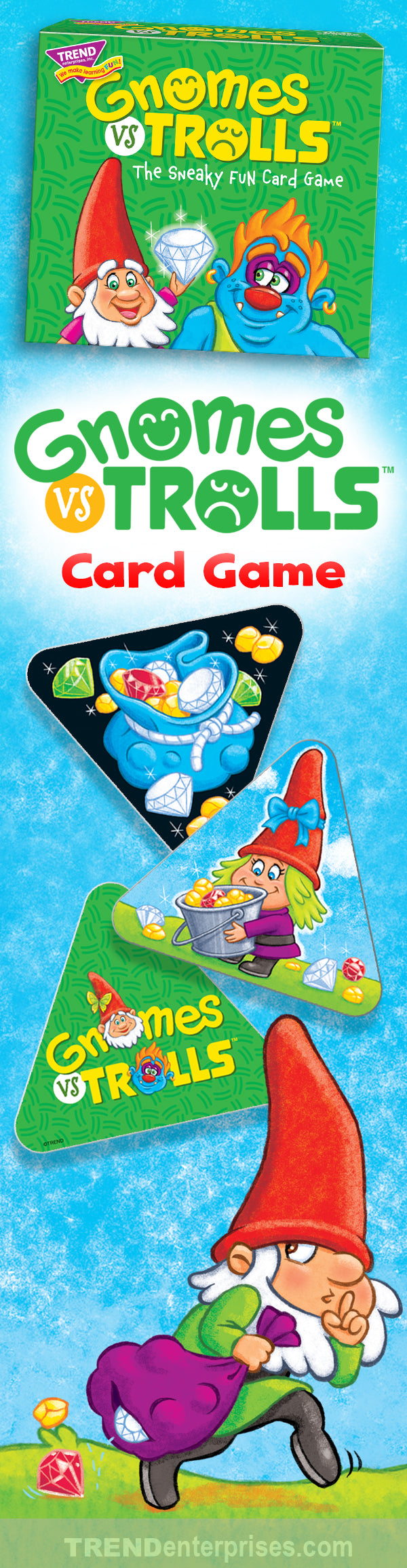 GNOMES vs TROLLS™ fun card game for kids made in USA! Outwit tricky trolls to gather troves of treasure. You'll have to be nifty enough to find gnomes to guard it … before the trolls take over!