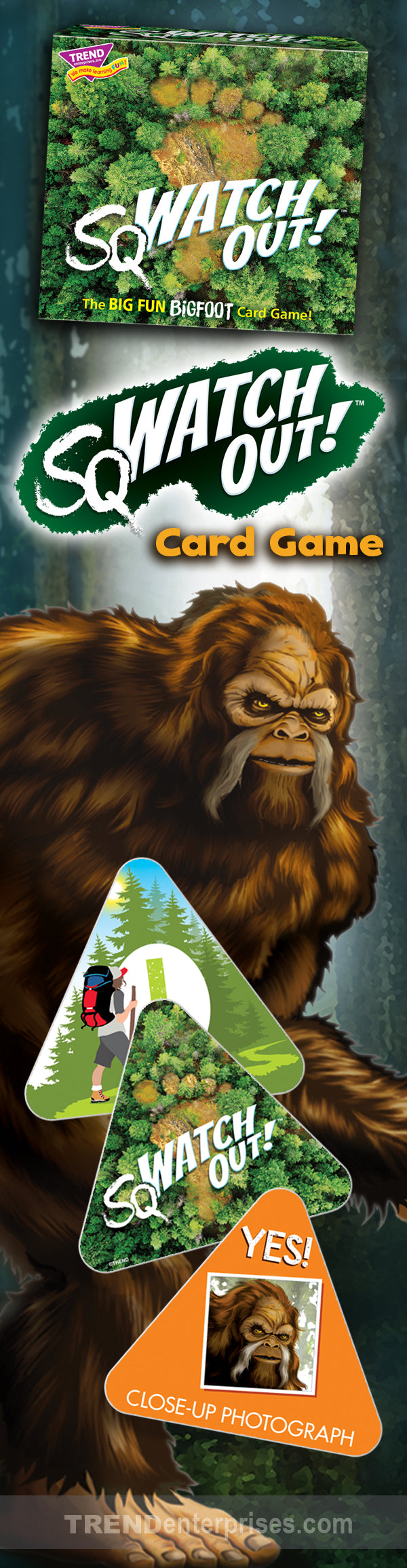 sqWATCH OUT! bigfoot card game for kids! The snap of a twig? A howl in the distance? sqWATCH OUT! When you hear it, you know! Test your memory and your appetite for mystery with this family-friendly card game that's all about Bigfoot and BIG fun!