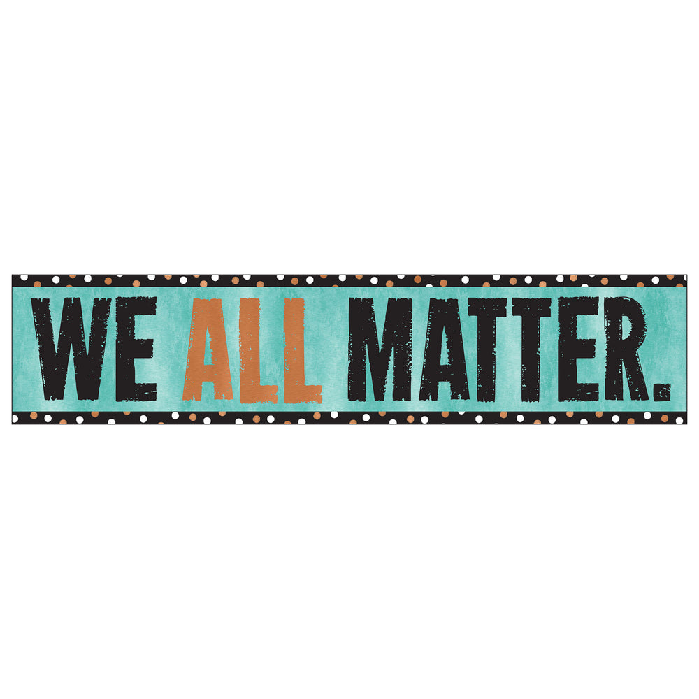 We All Matter. Quotable Expressions® Banner – 3 Feet