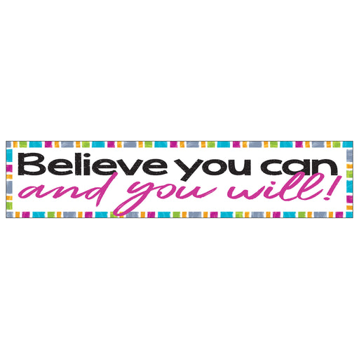Believe you can and you will! Quotable Expressions® Banner – 3 Feet